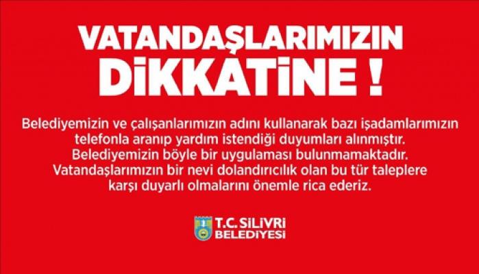 Silivri'de belediyeden dolandırıcılık uyarısı
