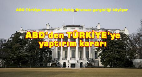 ABD'den yaptırım kararı, Türkiye'den sert tepki