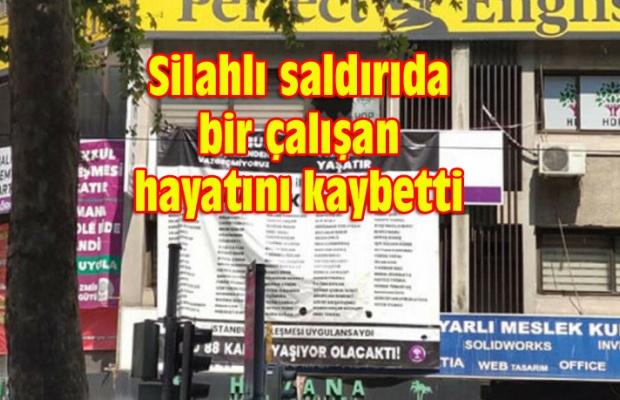 HDP İzmir il binasına silahlı saldırı