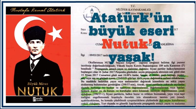 Atatürk'ün  büyük eseri  Nutuk'a yasak!