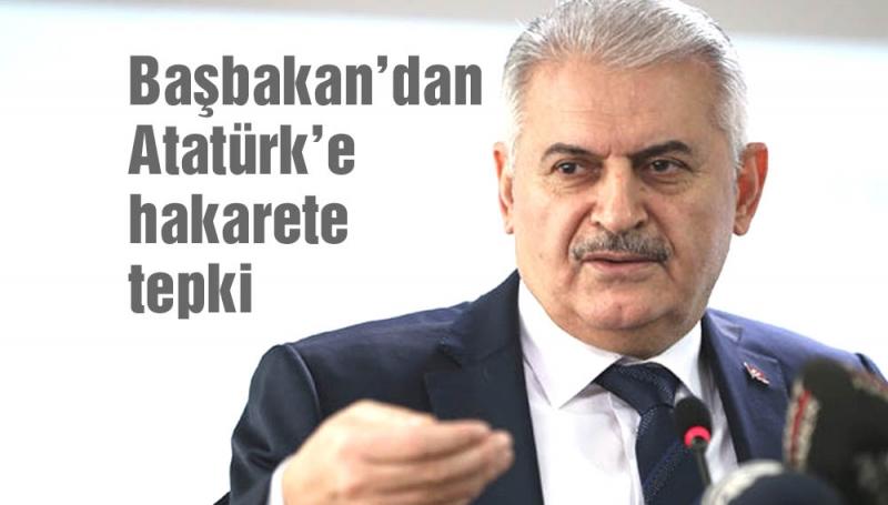 Başbakan'dan Atatürk'e hakaretlere tepki