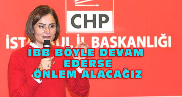 CHP: İBB tek partinin silahına dönüşmüş durumda