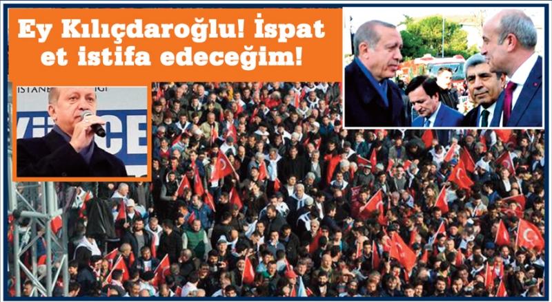 Ey Kılıçdaroğlu! İspat et istifa edeceğim.