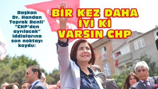 HANDAN TOPRAK BENLİ CHP'YE VEFASINI GÖSTERDİ