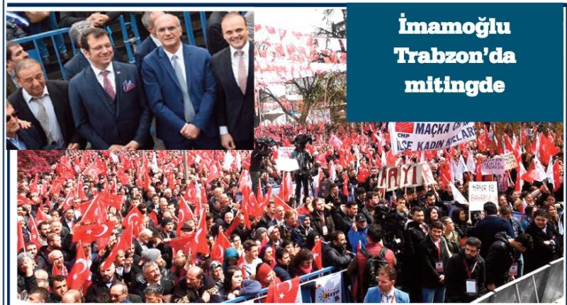 İmamoğlu Trabzon'da mitinge katıldı