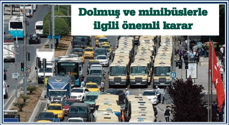 İstanbul'daki minibüs ve dolmuşlarla ilgili önemli karar!