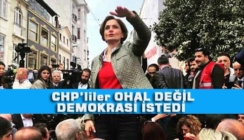 Kaftancıoğlu: OHAL ile halk iradesi gasp edildi