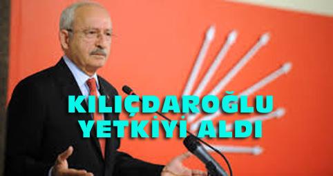Kılıçdaroğlu'na başkanları belirleme yetkisi