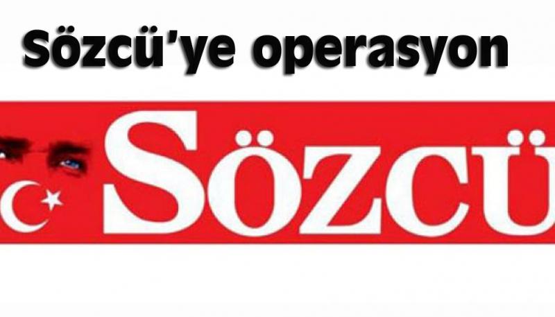 SÖZCÜ'ye FETÖ Operasyonu