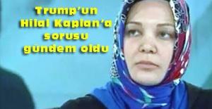 Trump#039;tan Hilal Kaplan#039;a...